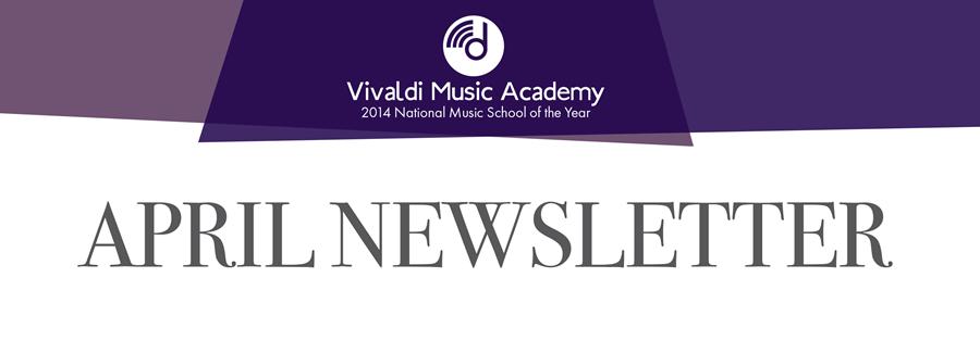 April Newsletter 2017 - Vivaldi Music Academy